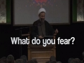 What Do You Fear? | Ustad Alireza Panahian | Farsi sub English