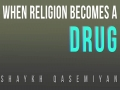 When Religion Becomes a Drug   Farsi sub English