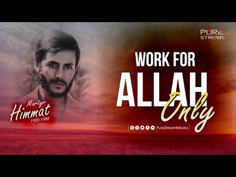 Work for Allah Only | Martyr Himmat | Farsi sub English