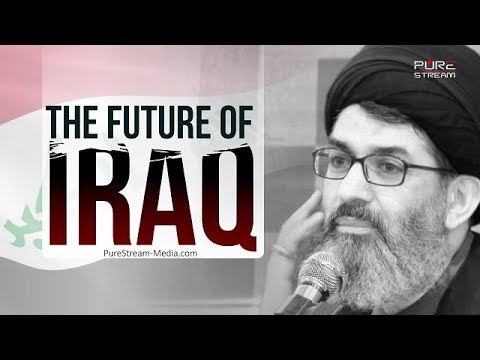The Future of Iraq | Sayyid Hashim al-Haidari | Arabic sub English