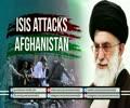 ISIS Attacks Afghanistan   Leader of the Muslim Ummah   Farsi sub English