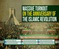 Massive Turnout on the Anniversary of The Islamic Revolution   Farsi sub English
