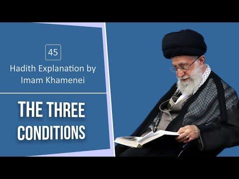 [45] Hadith Explanation by Imam Khamenei | The Three Conditions | Farsi sub English