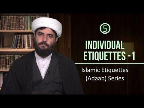 [5] Individual Etiquettes 1 | Islamic Etiquettes (Adaab) Series | Farsi sub English