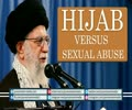 Hijab VERSUS Sexual Abuse | Imam Khamenei | Farsi sub English