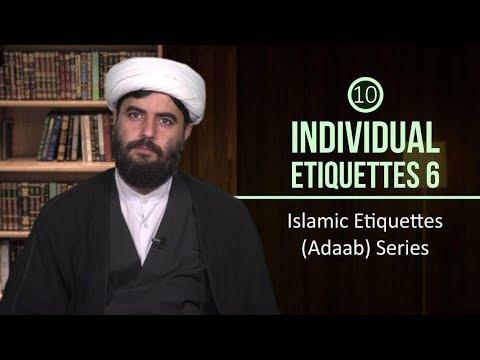 [10] Individual Etiquettes 6 | Islamic Etiquettes (Adaab) Series | Farsi sub English