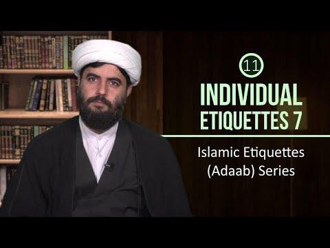 [11] Individual Etiquettes 7 | Islamic Etiquettes (Adaab) Series | Farsi sub English