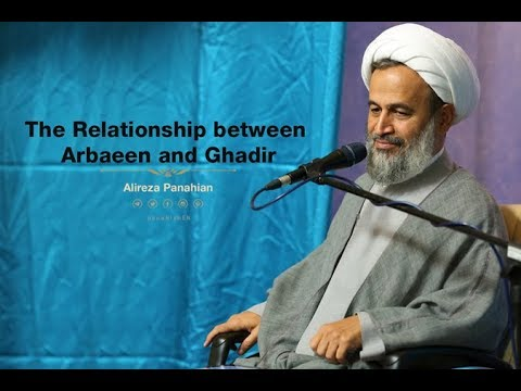 The Relationship between Arbaeen and Ghadir   Alireza Panahian Aug.27 2018 Farsi Sub Eng.
