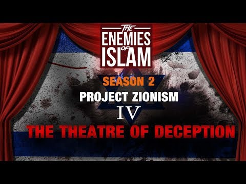 The Theatre of Deception [Ep.4] | Project Zionism | The Enemies of Islam | English