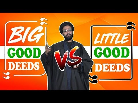 BIG good deeds Vs LITTLE good deeds, which are greater?   One Minute Wisdom   English