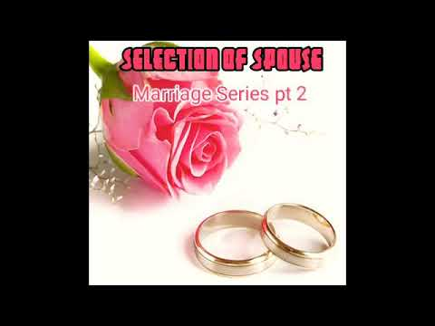 Selection of Spouses-Marriage series pt 2- English