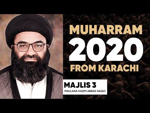 Majlis 03|Topic: Hube Ilahi Aur Karbala | Molana Kazim Abbas Naqvi | Muharram 1442/2020 | Urdu