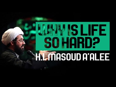 [Clip] Why Is Life So Hard | H.I. Masoud A\'alee Muharram 1442/2020 Farsi Sub English