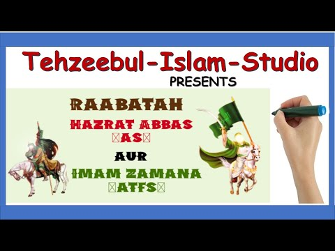 Imam mahdi ajtf aur Mola Abbas as | Ghazi Abbas a.s |Wafa - Mola Abbas (A.S.)| Shia Whiteboarding | Hindi