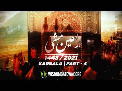 Rooz -e- Arbaeen At Karbala | Arbaeen Mishi | Part 4 | Najaf to Karbala Walk | 1443/2021 | Urdu