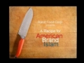 ** V. INFORMATIVE** A Recipe for American Brand Islam - Rand Food Corp. - English