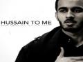 **Hussain To Me** Nouri Sardar & Mulla Ali Fadhil *Muharram 1433/2011* - English