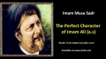 [ENGLISH] The Perfect Character of Imam Ali (a.s) - Excerpt from Imam Musa Sadr Speech - English