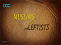 [Documentary] Muslims and the Leftists (An In-depth Insight into the All-embracing Ideologies of Islam) - Englis