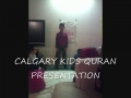 CALGARY KIDS-QURAN PRESENTATION AND CLASSES-all languages