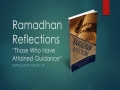 [Supplication For Day 19] Ramadhan Reflections - Those who have attained Guidance - Sh. Saleem Bhimji - English