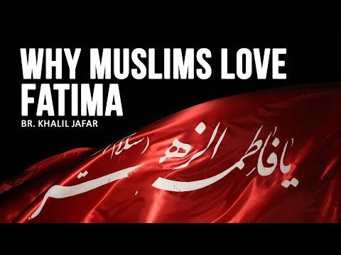 Why Muslims Love Fatima (S) | Br. Khalil Jafar | Must Watch | English