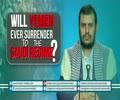 Will YEMEN Ever Surrender to the Saudi Regime? | Abdul Malik al-Houthi | Arabic sub English