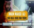 Imam Mahdi (A): The Real Issue for Them! | Farsi sub English