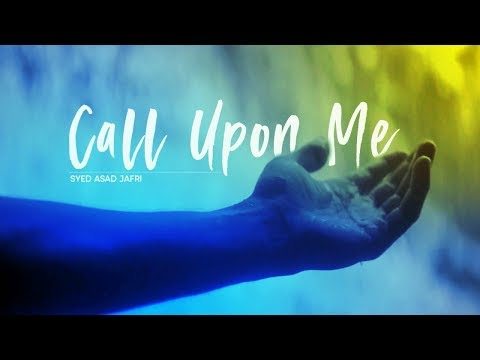 Call upon me | Syed Asad Jafri | English
