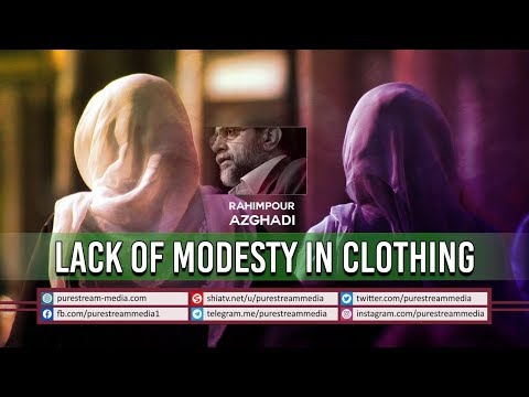 Lack of Modesty in Clothing | Dr. Rahimpour Azghadi | Farsi Sub English