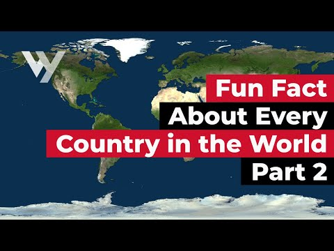 Fun Fact About Every Country in the World - Part 2 - Eng