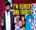 I'm Hungry and Thirsty | One Minute Wisdom | English