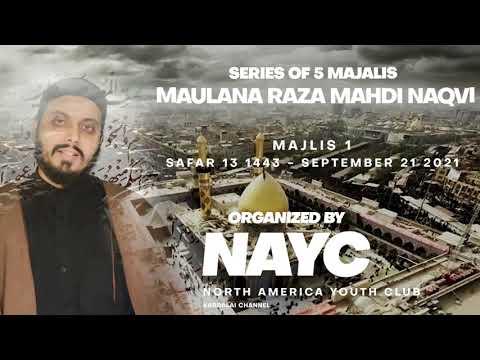 Majlis 01  Topic: Infa\'q   Maulana Raza Mahdi Naqvi   Sept. 21, 2021   English